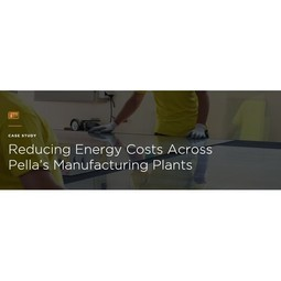 Reducing Energy Costs Across Pella's Manufacturing Plants