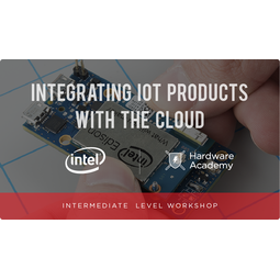 Intel Intermediate Workshop - Integrating IoT Products with the Cloud